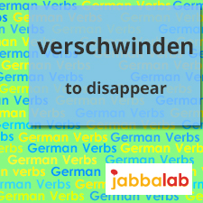 The German verb verschwinden - to disappear