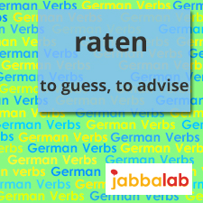 The German Verb raten - to guess, to advise