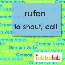 The German verb rufen - to shout, to call