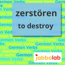 The German Verb zerstören - to destroy