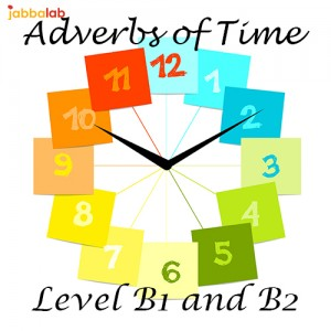 German Adverbs of Time - Level B1 and B2